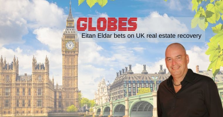GLOBES: Eiten Eldar's New Business Ventures in London